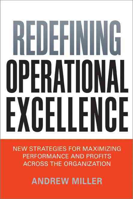 Redefining Operational Excellence By Miller, Andrew